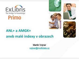 ANL+ a AMGK+  aneb malé indexy v obrazech