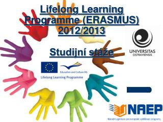 Lifelong Learning Programme (ERASMUS) 2012/2013 Studijní stáže