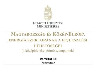 Dr. Völner Pál államtitkár