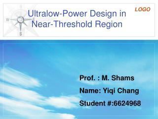 Ultralow-Power Design in Near-Threshold Region