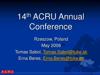 1 4 th  ACRU Annual Conference