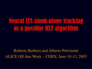 Neural ITS stand-alone tracking as a possible HLT algorithm