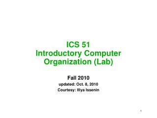 ICS 51 Introductory Computer Organization (Lab)