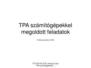 TPA sz�m�t�g�pekkel megoldott feladatok
