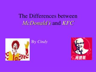 The Differences between  McDonald's  and  KFC