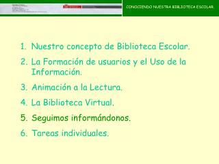 CONOCIENDO NUESTRA BIBLIOTECA ESCOLAR