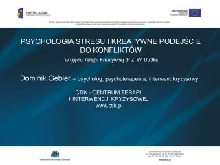 Dominik Gebler  –  psycholog, psychoterapeuta, interwent kryzysowy