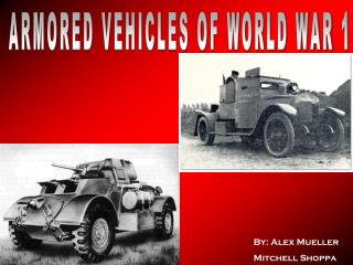 ARMORED VEHICLES OF WORLD WAR 1