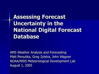 Assessing Forecast Uncertainty in the National Digital Forecast Database