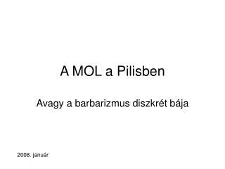 A MOL a Pilisben