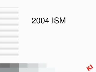 2004 ISM