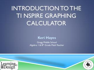 Introduction to the  TI  Nspire Graphing Calculator