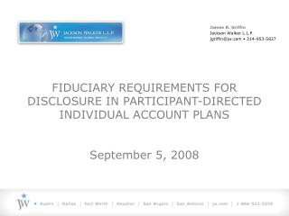FIDUCIARY REQUIREMENTS FOR DISCLOSURE IN PARTICIPANT-DIRECTED INDIVIDUAL ACCOUNT PLANS