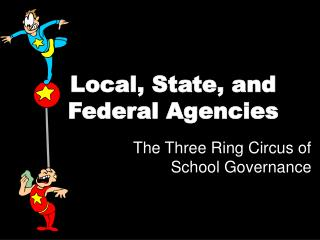 Local, State, and Federal Agencies