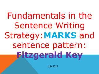 Fundamentals in the Sentence Writing Strategy: MARKS  and sentence pattern:  Fitzgerald Key