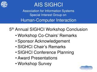 5 th  Annual SIGHCI Workshop Conclusion