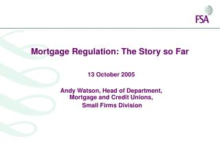 Mortgage Regulation: The Story so Far