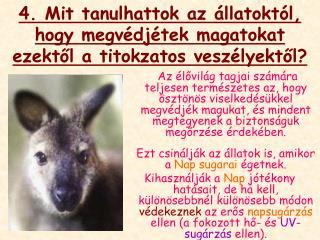 4. Mit tanulhattok az állatoktól, hogy megvédjétek magatokat ezektől a titokzatos veszélyektől?