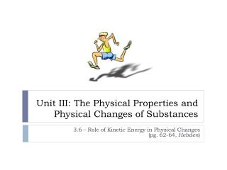 Unit III: The Physical Properties and Physical Changes of Substances