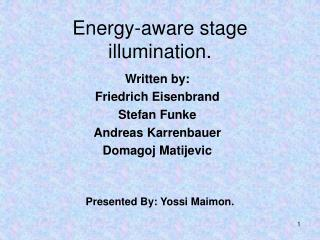 Energy-aware stage illumination.