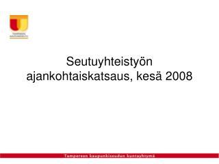 Seutuyhteistyön ajankohtaiskatsaus, kesä 2008