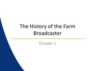 The History of the Farm Broadcaster