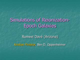 Simulations of Reionization-Epoch Galaxies