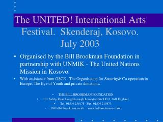 The UNITED! International Arts Festival.  Skenderaj, Kosovo.  July 2003