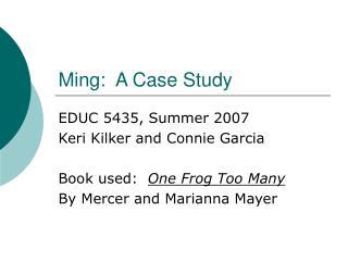 Ming:  A Case Study