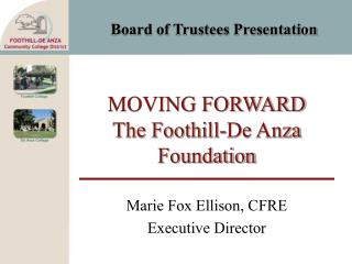 MOVING FORWARD The Foothill-De Anza Foundation