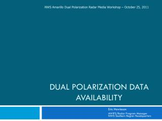 Dual Polarization data Availability