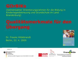 Dr. Frauke Hildebrandt Berlin, 22. 4. 2009