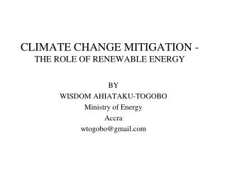 CLIMATE CHANGE MITIGATION - THE ROLE OF RENEWABLE ENERGY