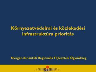 Környezetvédelmi és közlekedési infrastruktúra prioritás