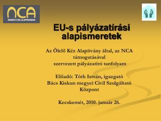 EU-s p�ly�zat�r�si alapismeretek