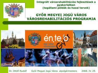 Integrált városrehabilitációs fejlesztések a gyakorlatban (tagállami példák és hazai tervek)