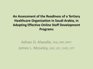 Adnan D. Alwadie,  PhD, RRT, RPFT James L. Moseley,  EdD , LPC, CHES, CPT