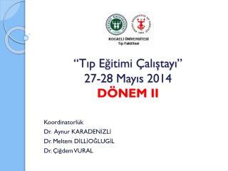 �T?p  E?itimi �al??tay? �  27 -28  May?s 2014 D�NEM II
