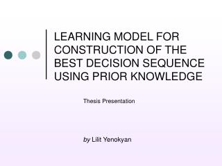 LEARNING MODEL FOR CONSTRUCTION OF THE BEST DECISION SEQUENCE USING PRIOR KNOWLEDGE