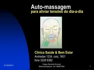 Felipe Reichelt Emmel       Massoterapeuta  cel: 98087585