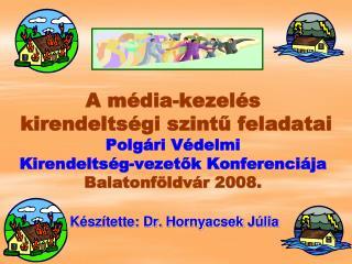 Készítette: Dr.  Hornyacsek  Júlia