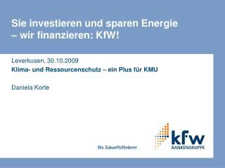 Sie investieren und sparen Energie  – wir finanzieren: KfW!