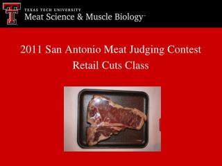 2011 San Antonio Meat Judging Contest Retail Cuts Class