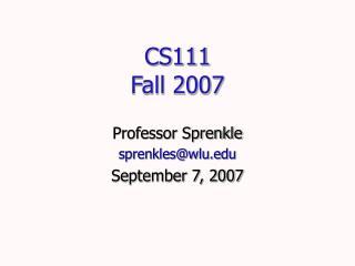 CS111 Fall 2007