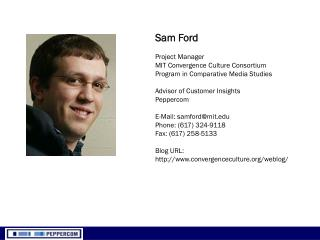 Sam Ford Project Manager MIT Convergence Culture Consortium Program in Comparative Media Studies