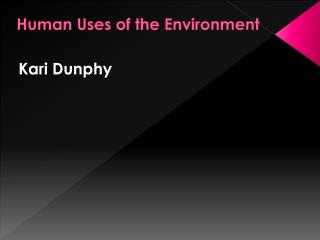 Human Uses of the Environment