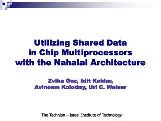 Utilizing Shared Data  in Chip Multiprocessors  with the Nahalal Architecture