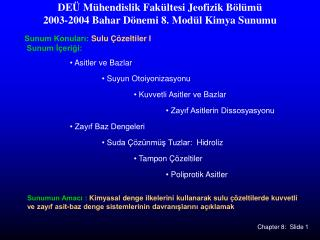 DE  M hendislik Fak ltesi Jeofizik B l m  2003-2004 Bahar D nemi 8. Mod l Kimya Sunumu