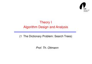 Theory I Algorithm Design and Analysis (1  The Dictionary Problem: Search Trees)