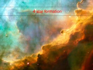 4 star formation